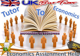 Be a Tutor to Economics and Help the Students Write Complex Assignments Easily | Online Assignment Help | Scoop.it