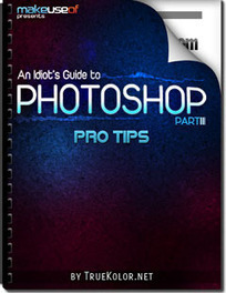 An Idiot's Guide To Photoshop, Part 3: Pro Tips   Techy Stuff   Scoop.it