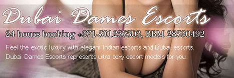 Dubai Escorts | Indian Escorts in Dubai | Dubai Escort | Pakistani Escorts in Dubai | Dubai Dames | Scoop.it