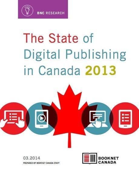 State of Digital Publishing in Canada: The Official Report : Publishing Perspectives | E-kitap dünyasında bu hafta | Scoop.it
