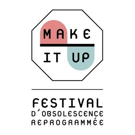 Make It Up | Festival d'obsolescence reprogrammée | Jugaad | Scoop.it