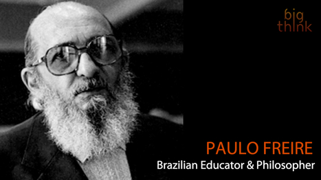 Paulo Freire and the Impossibility of Neutrality | Big Think | Education and technology | Scoop.it