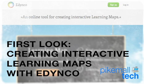 First Look: Creating Interactive Learning Maps With Edynco - PikeMall Tech | Edtech PK-12 | Scoop.it