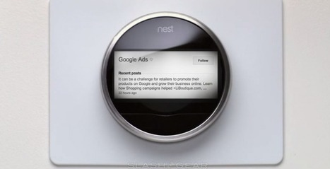 Can Google make us want Nest ads? - SlashGear | The Internet of Things and Wearable Technologies | Scoop.it