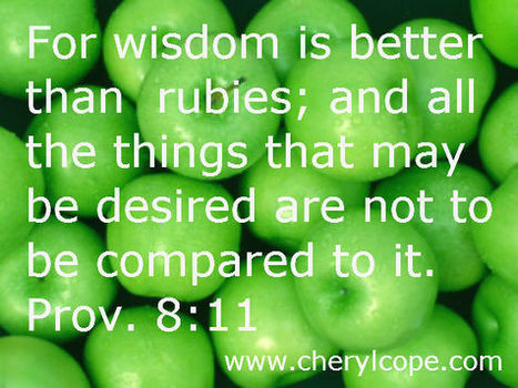 Wisdom Quotes and Scriptures | Cheryl Cope | Christian Devotionals | Scoop.it