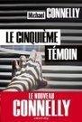Cher Bouquin : Le Cinquième témoin de Michael Connelly par Calmann-... | Chronique autour du livre | Scoop.it