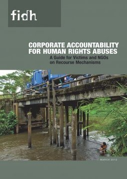 Business and Human Rights : Updated version: Corporate Accountability for (...) - FIDH | Forum on Business and Human Rights | Scoop.it
