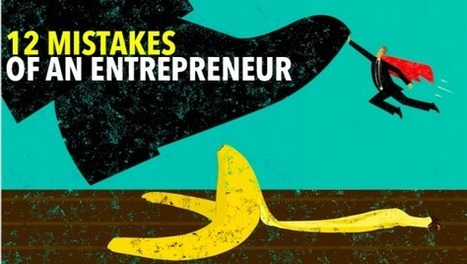 12 Mistakes I Made My First Year as an Entrepreneur - KnowStartup | Small Business, Social Media and Digital Marketing | Scoop.it