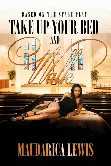 Book Review: Take Up Your Bed and Walk By Maudarica Lewis ~ a rain of thought | A Rain of Thought- Music & Entertainment | Scoop.it