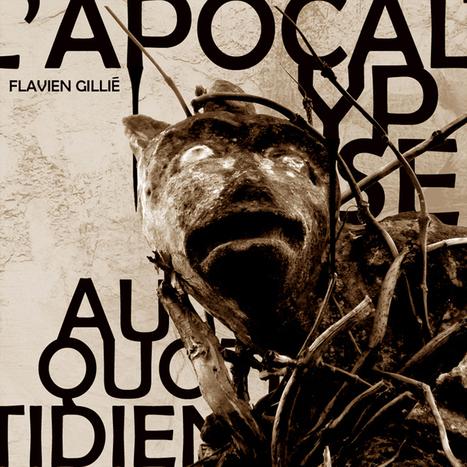 Flavien Gillié : « L'apocalypse au quotidien » - Bruits de Fond 20 (2012) | DESARTSONNANTS - CRÉATION SONORE ET ENVIRONNEMENT - ENVIRONMENTAL SOUND ART - PAYSAGES ET ECOLOGIE SONORE | Scoop.it