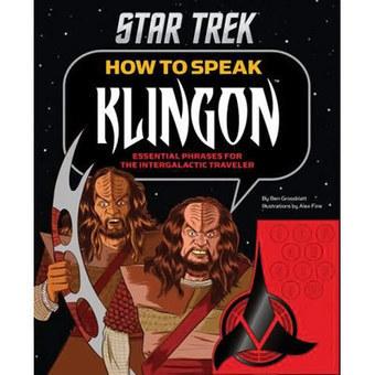 Star Trek How to Speak Klingon: Essential Phrases for the Intergalactic Traveler | Star Trek Scoops | Scoop.it