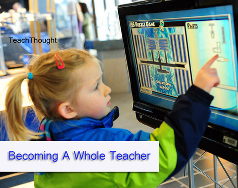 Becoming A Whole Teacher | Digital Learning, Technology, Education | Scoop.it