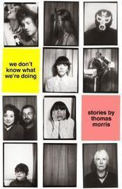We Don't Know What We're Doing by Thomas Morris, review: ' - Telegraph.co.uk | The Irish Literary Times | Scoop.it