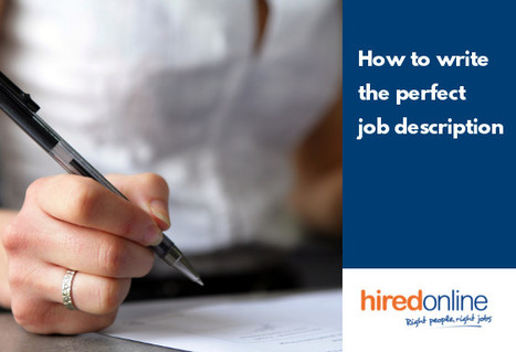How to Write the Perfect Job Description - Hiredonline Blog | General Scoops | Scoop.it