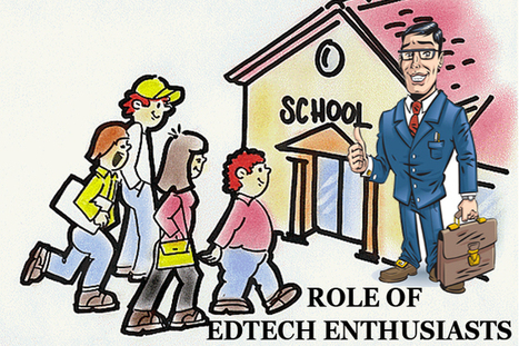 Role of EdTech Enthusiasts in Educational Institutions - EdTechReview™ (ETR) | Edtech PK-12 | Scoop.it