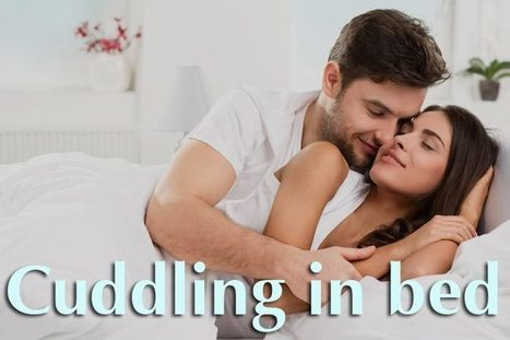 Cuddling in bed – 10 tips to cuddle with your boyfriend | WikiYeah | Scoop.it