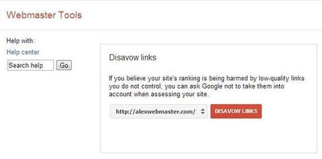 How to Use Googles Disavow Links Tool: Webmasters Disavow Links | Internet and Search Engine News | Scoop.it
