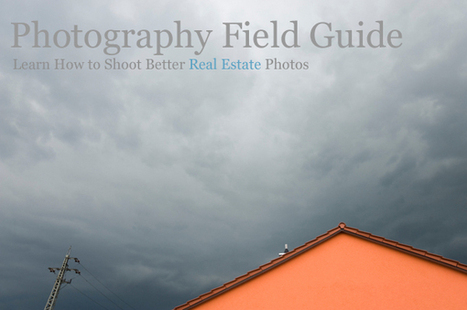 Field Guide For Realtors and Brokers Property Listing Photos - Photography Real Estate Blog | Photography Real Estate | Scoop.it