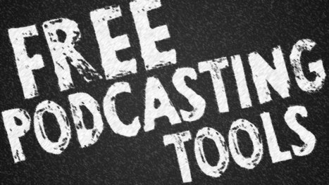 25 free podcasting tools as good as their paid alternatives | Podcasts | Scoop.it