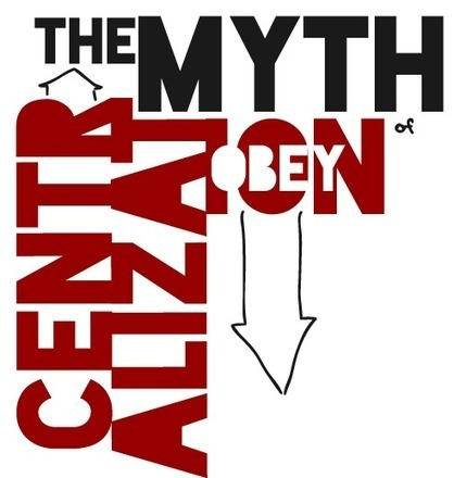 The Myth of Centralization - Penury Street | Management-by-Laura-Delgado | Scoop.it