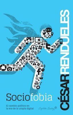 Mejor libro de ensayo del año, según los lectores de EL PAÍS: 'Sociofobia', de César Rendueles | Filosofando | Scoop.it