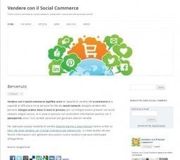 "Nasce il blog ""Guida Social Commerce"" e servizi | Social Commerce e Social Shopping Italia | Scoop.it"