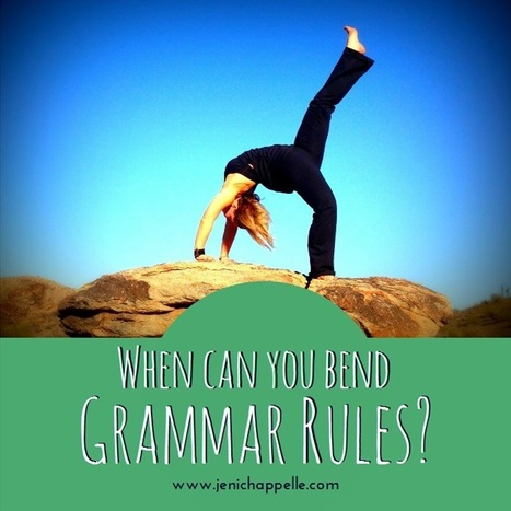 When Can You Bend the Rules of Grammar? | Writer's Life | Scoop.it