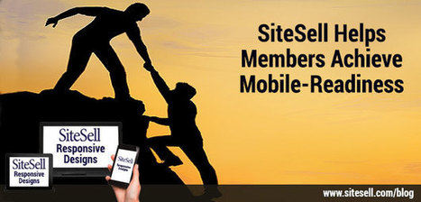 SiteSell Helps Members Achieve Mobile-Readiness - The SiteSell Blog | e-commerce social media | Scoop.it