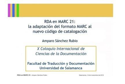 RDA en MARC 21:la adaptación del formato MARC al nuevo código de catalogación   Universo Abierto   Nuevos servicios bibliotecarios, nuevas colecciones, nuevas descripciones   Scoop.it