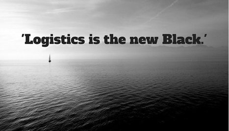 Logistics is the new black! by @JeffAshcroft | Supply chain News and trends | Scoop.it