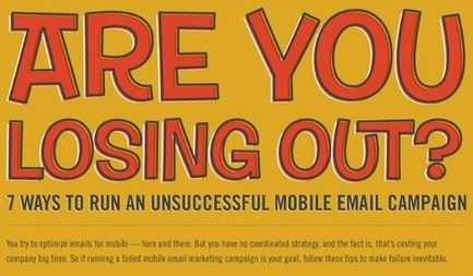 MOBILE - 7 Ways To Run An Unsuccessful Mobile Email Campaign | Mobile Content Marketing | Scoop.it