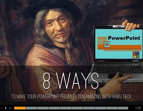 Using Haiku Deck to Make Your PowerPoint Amazing | Digital Presentations in Education | Scoop.it