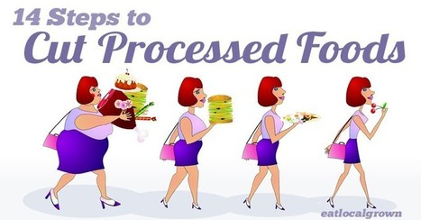 14 Steps to Cut Out Processed Food | Positive Lifestyle | Scoop.it