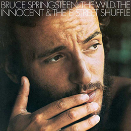 20 Best Second Albums of All Time: Bruce Springsteen, 'The Wild, the Innocent  the E-Street Shuffle' 1973 | Rolling Stone | Bruce Springsteen | Scoop.it