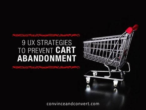 9 UX Strategies to Prevent Cart Abandonment (Infographic) | digital marketing strategy | Scoop.it