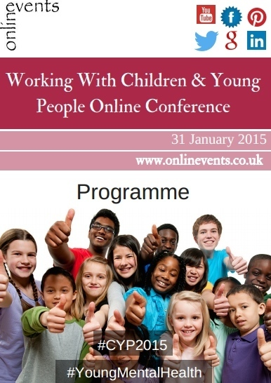 Working With Children & Young People Online Conference - 31 Jan 2015 | Mental Health | Scoop.it
