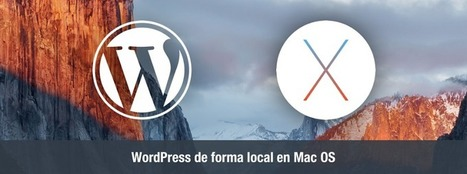 Cómo crear una instalación local de WordPress en Mac OS | Expertos en WordPress | Scoop.it