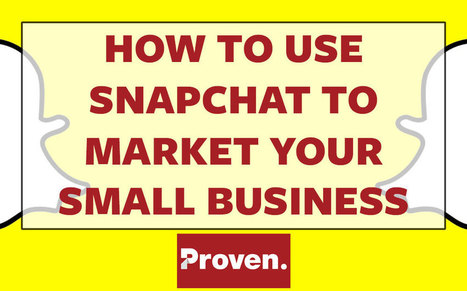 How to Use Snapchat to Market Your Small Business - Visual Contenting | Visual Marketing & Social Media | Scoop.it