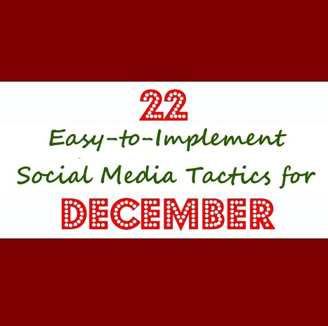 22 Easy-to-Implement Social Media Tactics for December | SocialMedia Source | Scoop.it