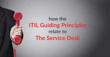 How The ITIL Guiding Principles Relate To The Service Desk | Online Help Desk Software | Scoop.it