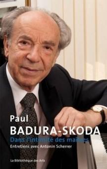[livre] Dans l'intimité des Maîtres : Paul Badura-Skoda | Muzibao | Scoop.it