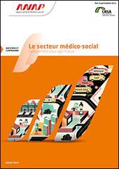 ANAP - Le secteur médico-social : Comprendre pour agir mieux   PA, PH, AAD, SANTE   Scoop.it