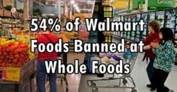 Dangerous Ingredients: 54% of Food Sold at Walmart is Banned by Whole Foods Market | GMOs & FOOD, WATER & SOIL MATTERS | Scoop.it