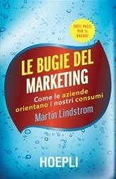 Le bugie del marketing | Crisi & Sviluppo @ Manageritalia | strategia sviluppo commerciale internazionalizzazione pmi | Scoop.it