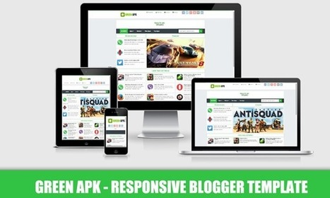 GREEN APK PRO | Blogger Themes | Blogger themes | Scoop.it
