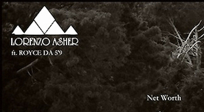 "Lorenzo Asher feat. Royce Da 5'9"" - Net Worth - | Rap , RNB , culture urbaine et buzz | Scoop.it"