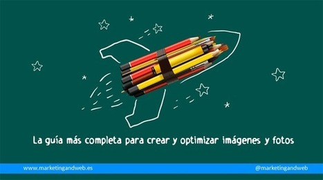 Súper Guía para crear y optimizar imágenes y fotos | E-learning, Moodle y la web 2.0 | Scoop.it