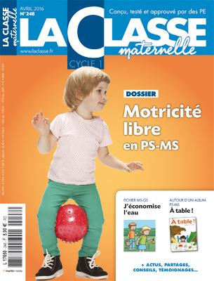 La Classe Maternelle - n°248 - Avril 2016 | Les dernières revues reçues à la Bibliothèque ESPE Montauban | Scoop.it