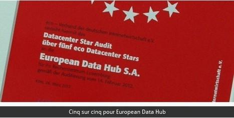 European Data Hub est un centre de données cinq étoiles | Luxembourg (Europe) | Scoop.it