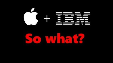 Why The Apple-IBM Deal Is Not Earth-Shattering   New business applications for BPM and BRMS technologies   Scoop.it